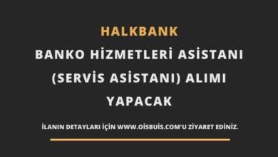 Halkbank Banko Hizmetleri Asistanı (Servis Asistanı) Alımı