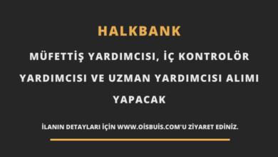 Halkbank Müfettiş Yardımcısı, İç Kontrolör Yardımcısı ve Uzman Yardımcısı Alımı
