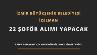 İzmir Büyükşehir Belediyesi İZELMAN 22 Şoför Alımı