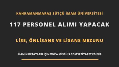 Kahramanmaraş Sütçü İmam Üniversitesi Sözleşmeli 117 Personel Alımı
