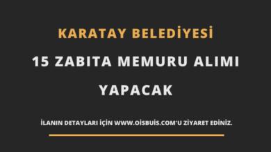 Karatay Belediyesi 15 Zabıta Memuru Alımı