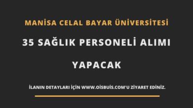 Manisa Celal Bayar Üniversitesi Sözleşmeli 35 Sağlık Personeli Alımı