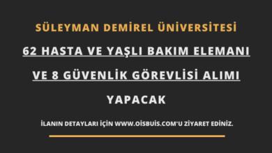 Photo of Süleyman Demirel Üniversitesi 62 Hasta ve Yaşlı Bakım Elemanı ve 8 Güvenlik Görevlisi Alımı Yapacak