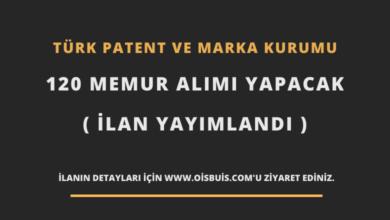 Photo of Türk Patent ve Marka Kurumu 120 Memur Alımı Yapacak (İlan Yayımlandı)