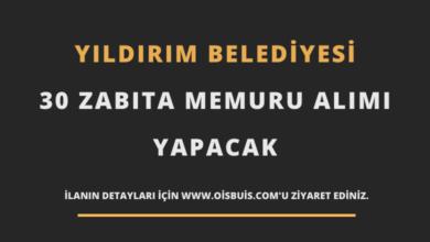 Photo of Yıldırım Belediyesi 30 Zabıta Memuru Alımı Yapacak