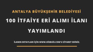 Antalya Büyükşehir Belediyesi 100 İtfaiye Eri Alımı