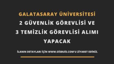 Photo of Galatasaray Üniversitesi 2 Güvenlik Görevlisi ve 3 Temizlik Görevlisi Alımı Yapacak