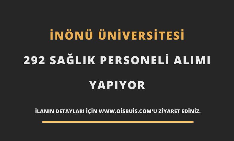 İnönü Üniversitesi 292 Sağlık Personeli Alımı