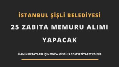 İstanbul Şişli Belediyesi 25 Zabıta Memuru Alımı