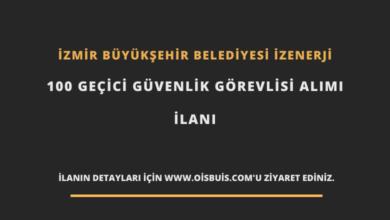 İzmir Büyükşehir Belediyesi İZENERJİ 100 Geçici Güvenlik Görevlisi Alımı