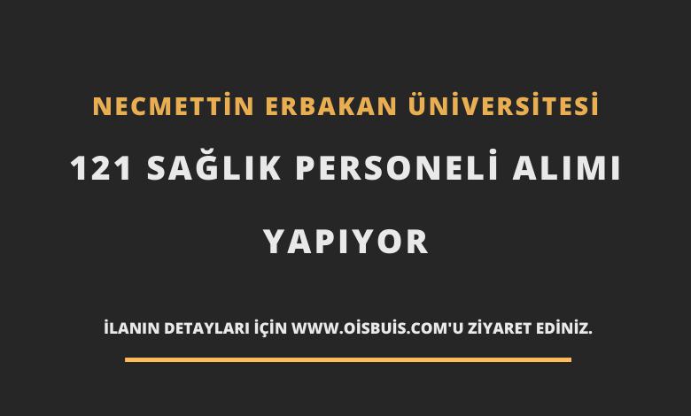 Necmettin Erbakan Üniversitesi Sözleşmeli 121 Sağlık Personeli Alımı