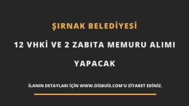Şırnak Belediyesi 12 VHKİ ve 2 Zabıta Memuru Alımı