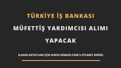 Türkiye İş Bankası Müfettiş Yardımcısı Alımı
