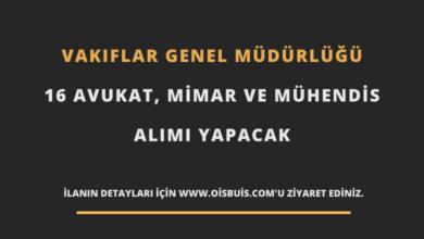 Vakıflar Genel Müdürlüğü 16 Avukat, Mimar ve Mühendis Alımı