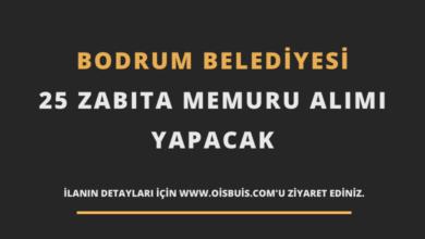 Bodrum Belediyesi 25 Zabıta Memuru Alımı