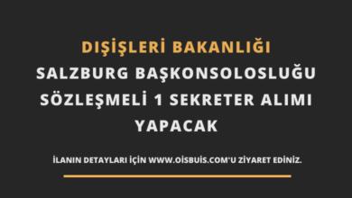 Dışişleri Bakanlığı Salzburg Başkonsolosluğu Sözleşmeli 1 Sekreter Alımı