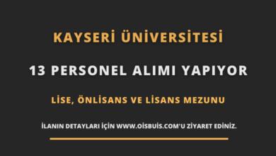 Kayseri Üniversitesi Sözleşmeli 13 Personel Alımı