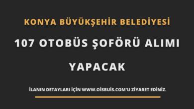 Konya Büyükşehir Belediyesi 107 Otobüs Şoförü Alımı