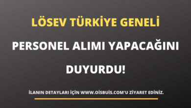 LÖSEV Türkiye Geneli Personel Alımı Yapacağını Duyurdu!