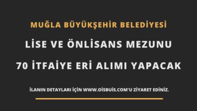 Muğla Büyükşehir Belediyesi Lise ve Önlisans Mezunu 70 İtfaiye Eri Alımı