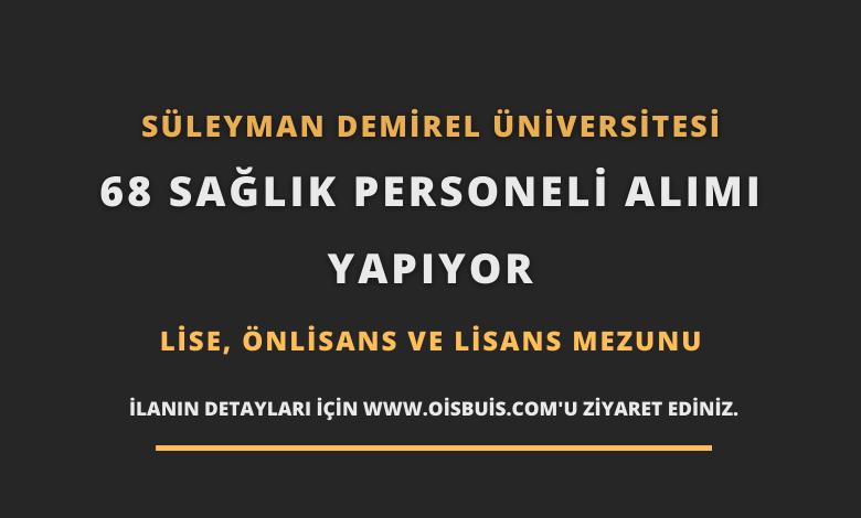 Süleyman Demirel Üniversitesi 68 Sağlık Personeli Alımı