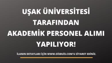 Uşak Üniversitesi Tarafından Akademik Personel Alımı Yapılıyor!