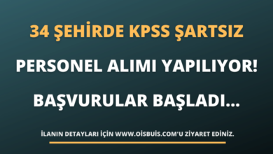 34 Şehirde KPSS Şartsız Personel Alımı Yapılıyor! Başvurular Başladı...