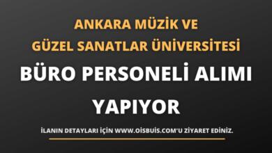 Ankara Müzik ve Güzel Sanatlar Üniversitesi Büro Personeli Alımı Yapıyor