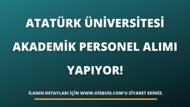 Atatürk Üniversitesi Akademik Personel Alımı Yapıyor!
