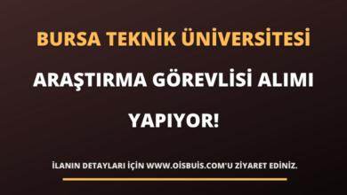 Bursa Teknik Üniversitesi Araştırma Görevlisi Alımı Yapıyor!
