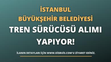 İstanbul Büyükşehir Belediyesi Tren Sürücüsü Alımı Yapıyor!