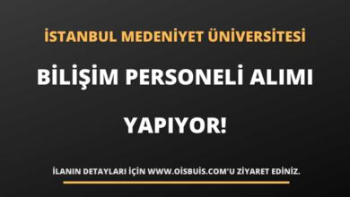 İstanbul Medeniyet Üniversitesi Sözleşmeli Bilişim Personeli Alımı Yapıyor!