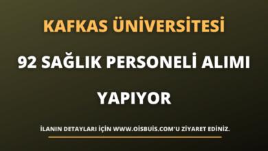 Kafkas Üniversitesi 92 Sağlık Personeli Alımı Yapıyor