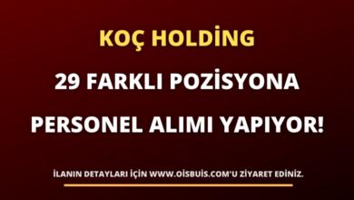 Koç Holding 29 Farklı Pozisyona Personel Alımı Yapıyor!