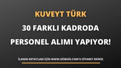 Kuveyt Türk 30 Farklı Kadroda Personel Alımı Yapıyor!