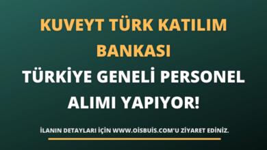 Kuveyt Türk Katılım Bankası Türkiye Geneli Personel Alımı Yapıyor!