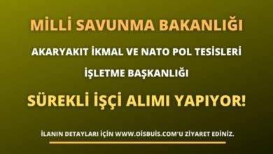 Milli Savunma Bakanlığı Akaryakıt İkmal ve NATO POL Tesisleri İşletme Başkanlığı Sürekli İşçi Alımı Yapıyor!