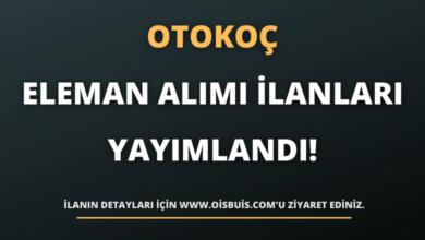 Otokoç Otomotiv Sanayi Eleman Alımı İlanları Yayımlandı!