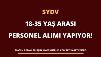 SYDV 18-35 Yaş Arası Personel Alımı Yapıyor!