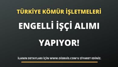 Türkiye Kömür İşletmeleri Kurumu Engelli İşçi Alımı Yapıyor!
