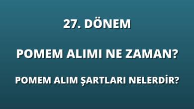 27. Dönem POMEM Alımı Ne Zaman? POMEM Alım Şartları Nelerdir?