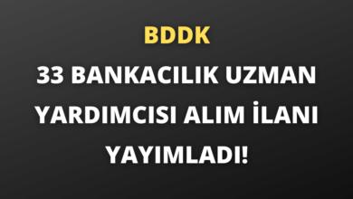 BDDK 33 Bankacılık Uzman Yardımcısı Alım İlanı Yayımladı!