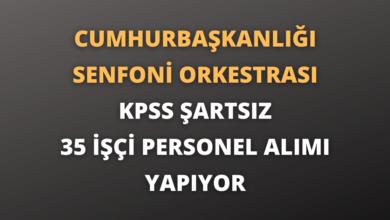Cumhurbaşkanlığı Senfoni Orkestrası KPSS Şartsız 35 İşçi Personel Alımı Yapıyor