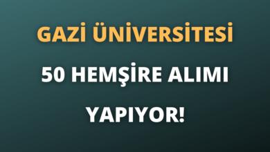 Gazi Üniversitesi 50 Hemşire Alımı Yapıyor!