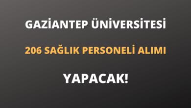 Gaziantep Üniversitesi 206 Sağlık Personeli Alımı Yapacak!