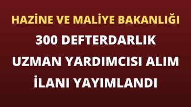 Hazine ve Maliye Bakanlığı 300 Defterdarlık Uzman Yardımcısı Alım İlanı Yayımlandı