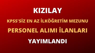 Kızılay KPSS'siz En Az İlköğretim Mezunu Personel Alımı İlanları Yayımlandı