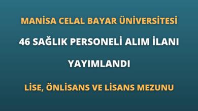 Manisa Celal Bayar Üniversitesi 46 Sağlık Personeli Alım İlanı Yayımlandı