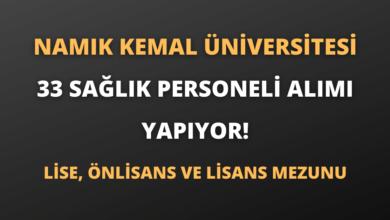 Namık Kemal Üniversitesi 33 Sağlık Personeli Alımı Yapıyor!