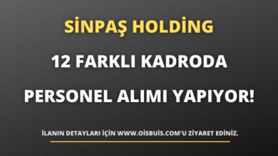 Sinpaş Holding 12 Farklı Kadroda Personel Alımı Yapıyor!